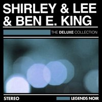 The Deluxe Collection — Shirley & Lee, Ben E. King