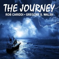 The Journey — Rob Cariddi, Gregory S. Walsh