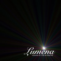 Visions Of The Afterlife — Lumena