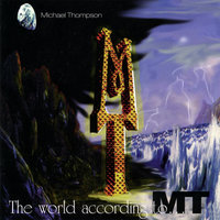 The World According to M.T. — Michael Thompson
