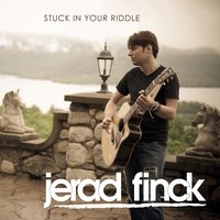 Stuck in Your Riddle — Jerad Finck
