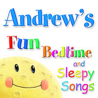 Fun Bedtime and Sleepy Songs For Andrew — Eric Quiram, Julia Plaut, Michelle Wooderson, Ingrid DuMosch, The London Fox Players