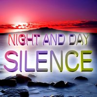 Silence — Night and Day