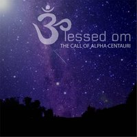The Call of Alpha Centauri — Blessed Om