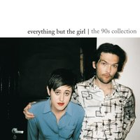 The 90s Collection — Everything But The Girl