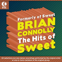 The Hits of Sweet — Brian Connolly formerly of Sweet