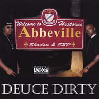 Welcome 2 Abbeville — Deuce Dirty a/k/a Shadow & S2P
