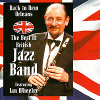 Back to New Orleans — Ian Wheeler, The Best of British Jazz Band