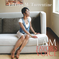 I Am Favor's Voice — LaToya M. Turrentine