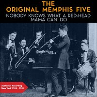 Nobody Knows What a Red-Head Mama Can Do — The Original Memphis Five