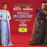 Spirituals in Concert — James Levine, Kathleen Battle, Jessye Norman