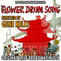 Rodgers and Hammersteins Flower Drum Song - Original 1958 Broadway Musical Directed By Gene Kelly — Original Broadway Cast