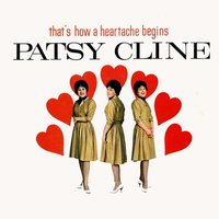 That's How a Heartache Begins — Patsy Cline