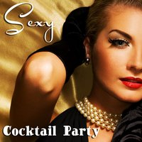Sexy Cocktail Party (Soft, Sensual, and Relaxing Jazz Music) — Smooth Instrumental Songs Band