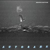 Beautiful Place to Die — Autobahn