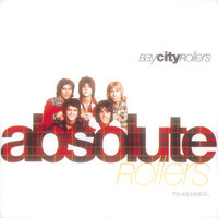 Absolute Rollers-The Very Best Of Bay City Rollers — Bay City Rollers