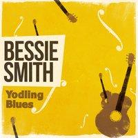 Yodling Blues — Bessie Smith