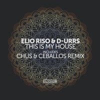 This Is My House — Elio Riso, D-URRS