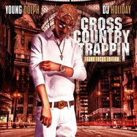 Cross Country Trappin — Young Dolph