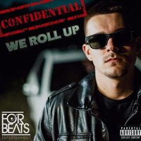 We Roll Up — Confidential