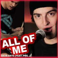 All of Me (feat. Phil J) — Dave Days, Phil J