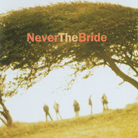 Never The Bride — Never The Bride