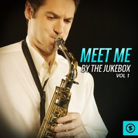 Meet Me By The Jukebox, Vol. 1 — сборник