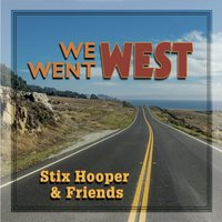 We Went West — Stix Hooper