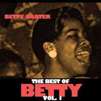 The Best of Betty, Vol. 1 — Betty Carter