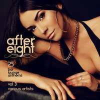 After Eight, Vol. 3 (25 Bar Lounge Anthems) — сборник