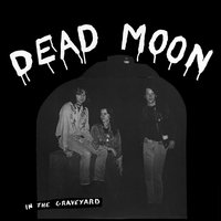 In the Graveyard — Dead Moon