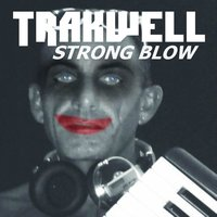 Strong Blow — Trakwell