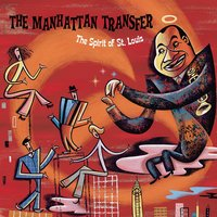The Spirit Of St. Louis — Manhattan Transfer