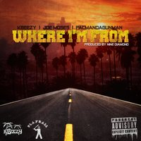 Where I'm From — Joe Moses, Pacman Da Gunman, Kbeezy