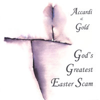 God's Greatest Easter Scam — Accardi/Gold