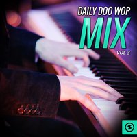 Daily Doo Wop Mix, Vol. 3 — сборник