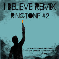 I Believe - Ringtone #2 — Mark Tedder