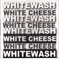Whitewash — Sinan Kurtul, White Cheese