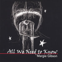 All We Need to Know — Margie Gibson