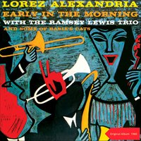Early In The Morning — Lorez Alexandria, The Ramsey Lewis Trio, Джордж Гершвин