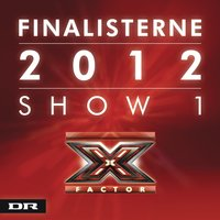 X Factor Finalisterne 2012 Show 1 — сборник