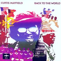 Back To The World — Curtis Mayfield
