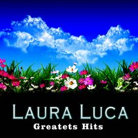 Laura Luca: Greatest Hits — Laura Luca