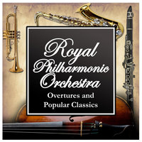 Overtures and Popular Classics — Royal Philharmonic Orchestra