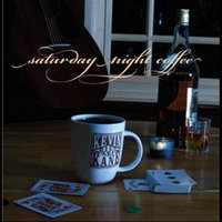 Saturday Night Coffee — Kevin Kane Band