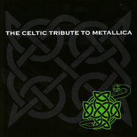 The Celtic Tribute to Metallica — CMH World