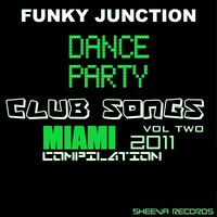 Funky Junction Present Dance Party Club Songs  Volume Two — FELIPE C