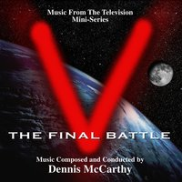 """V"" the Final Battle (Music from the Mini Series) — Dennis McCarthy"