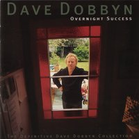Overnight Success — Dave Dobbyn