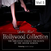 Ladies First! Hollywood Collection, Vol. 5 — Lotte Lenya, Willy Trenk-Trebitsch, Kurt Weill
